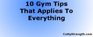 10 Gym Tips That Applies To Everything