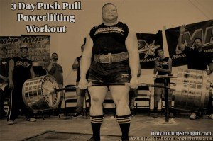 3 Day Push Pull Powerlifting Workout