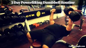 3 Day Powerlifting Dumbbell Routine